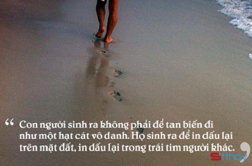 ms548 con nguoi sinh ra khong phai de tan bien di nhu mot hat cat vo danh ho sinh ra de in d - MS548 - Con người sinh ra không phải để tan biến đi như một hạt cát vô danh, họ sinh ra để in dấu trên mặt đất, in dấu trong trái tim người khác.